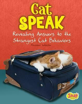 Cat Speak: Revealing Answers to the Strangest Cat Behaviors by Maureen Webster (