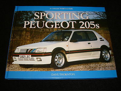 PEUGEOT 205 1.6, 1.9 GTI, CAB, T16, RALLYE DAVE THORNTON - 1997 1st ED. H/B NEW