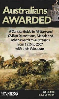 Australians Awarded: A Concise Guide to Military and Civilian Decorations, Medal
