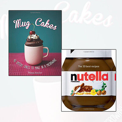 Mug Cakes Collection Nutella The 30 Best Recipes Cookery 2 Books Set Pack NEW