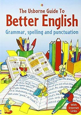 Usborne Guide to Better English Grammar, Spelling and (PB) ISBN0746058438