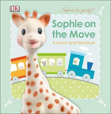 Sophie La Girafe Sophie On the Move by Dk Board Books Book