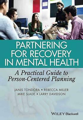 Partnering for Recovery in Mental Health - a      Practical Guide to Person-cent