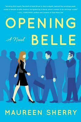 Opening Belle by Maureen Sherry (English) Hardcover Book Free Shipping!