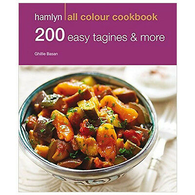 200 Easy Tagines and More Hamlyn All Colour Cookbook by Ghillie Basan