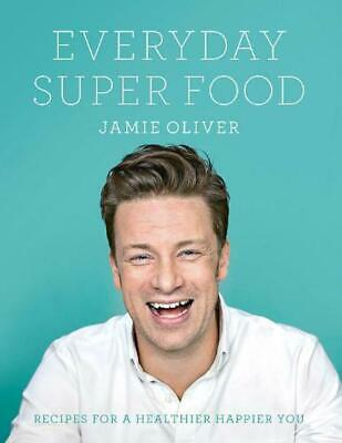 Everyday Super Food by Jamie Oliver Hardcover Book