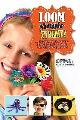 Loom Magic Xtreme! Brand new Hard cover book detailed ideas for band looming
