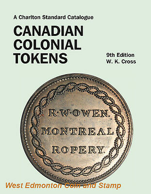 2016 Charlton Standard Catalogue Canadian Colonial Tokens 9Th Edition