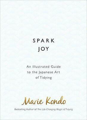 Spark Joy: An Illustrated Guide to the Japanese Art of Tidying by Marie Kondo (E