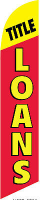 Title Loans Advertising 12ft Feather Banner Swooper Flag -FLAG ONLY