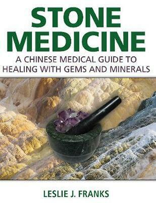 Stone Medicine: A Chinese Medical Guide to Healing with Gems and Minerals by Les