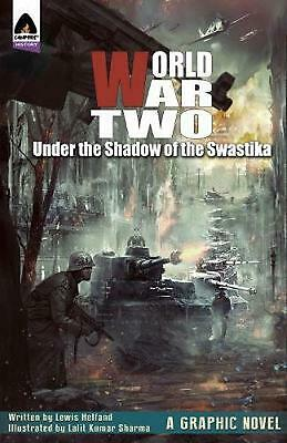 World War Two: Under the Shadow of the Swastika by Lewis Helfand (English) Paper