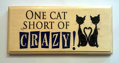One Cat Short Of Crazy - Plaque / Sign / Gift - Cat Lady Pets Home Women 285