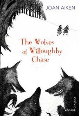 The Wolves of Willoughby Chase (Vintage Children, Aiken, Joan, New