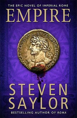 Empire: An Epic Novel of Ancient Rome (Rome 2), Steven Saylor, New