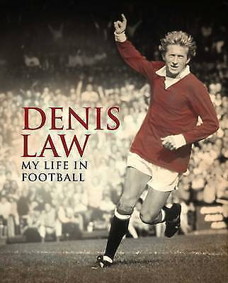 Denis Law: My Life in Football, Denis Law, New