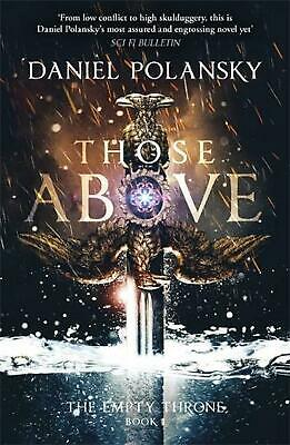 Those Above: the Empty Throne Book 1 by Daniel Polansky Paperback Book Free Ship