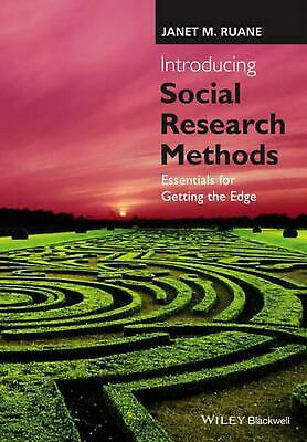Introducing Social Research Methods: Essentials for Getting the Edge by Janet M.