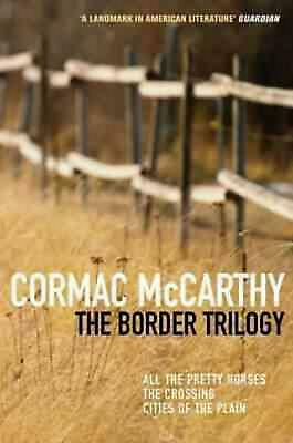 The Border Trilogy: All the Pretty Horses / The Crossing / Cities of the Plain b