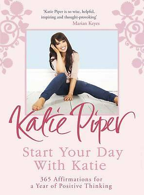 Start Your Day With Katie: 365 Affirmations for , Piper, Katie, New