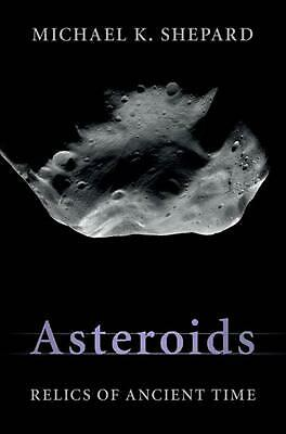 Asteroids: Relics of Ancient Time by Michael K. Shepard (English) Hardcover Book