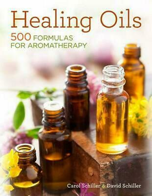 Healing Oils: 500 Formulas for Aromatherapy by David Schiller (English) Paperbac