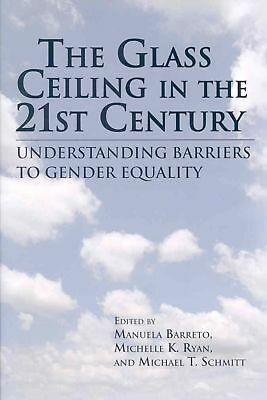 The Glass Ceiling in the 21st Century: Understand Barriers to Gender Equality: U