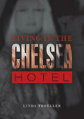 Living in the Chelsea Hotel by Linda Troeller (English) Hardcover Book Free Ship