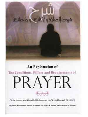An Explanation of The Conditions Pillars and Requirements of Prayer Islamic Book