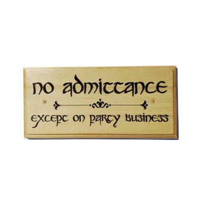 No Admittance Except On Party Business Sign, The Hobbit Lord Of The Rings 378