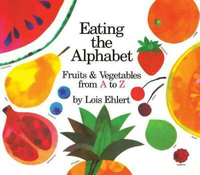 Eating the Alphabet: Fruits & Vegetables from A to Z Lap-Sized Board Book by Loi