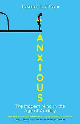 Anxious: The Modern Mind in the Age of Anxiety by Joseph LeDoux Paperback Book F