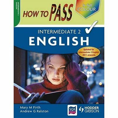 How to Pass Intermediate 2 English Colour Edition Firth Ralston H. 9780340974094