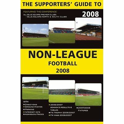 Supporters Guide to Non-league Football 2008 Robinson Soccer Books 9781862231597