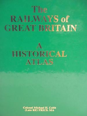 The Railways of Great Britain A Historical Atlas Colonel Michael H. Cobb 2003