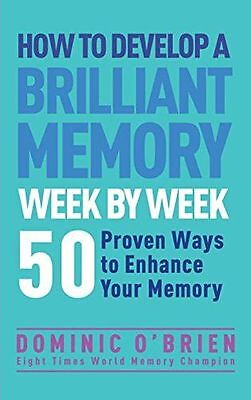 How to Develop a Brilliant Memory Week by Week: 50 Proven (PB) - 1780287909