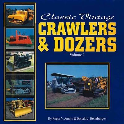 Classic Vintage Crawlers and Dozers by Donald J. Heimburger (English) Hardcover