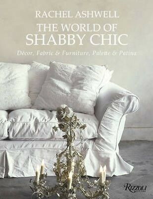 The World of Shabby Chic by Rachel Ashwell Hardcover Book (English)
