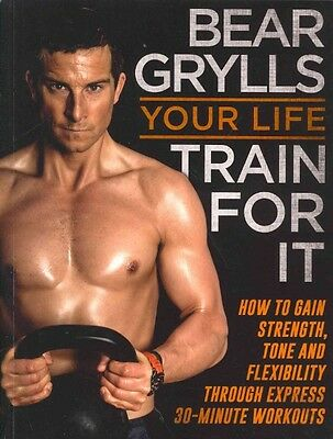 Your Life - Train for it by Bear Grylls Paperback Book