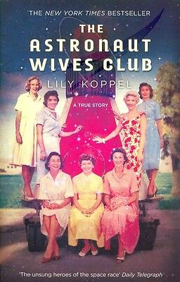 Astronaut Wives Club by Lily Koppel Paperback Book