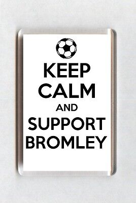 Keep Calm And Support Football Fridge Magnet - Bromley