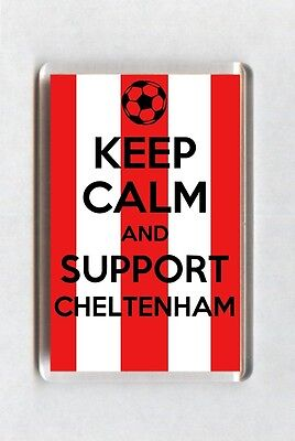 Keep Calm And Support Football Fridge Magnet - Cheltenham Town