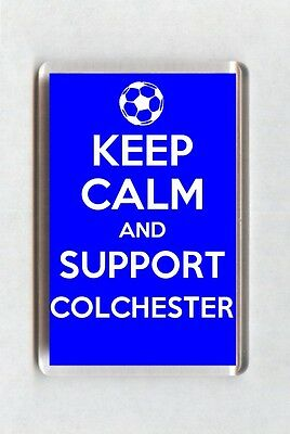 Keep Calm And Support Football Fridge Magnet - Colchester United