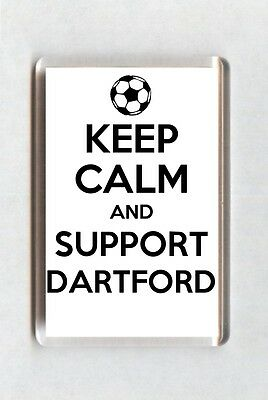 Keep Calm And Support Football Fridge Magnet - Dartford
