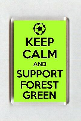 Keep Calm And Support Football Fridge Magnet - Forest Green Rovers