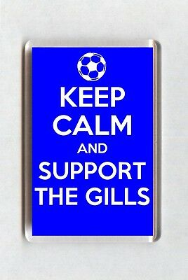 Keep Calm And Support Football Fridge Magnet - Gillingham
