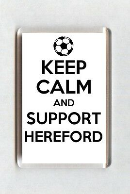 Keep Calm And Support Football Fridge Magnet - Hereford