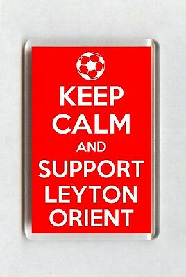 Keep Calm And Support Football Fridge Magnet - Leyton Orient