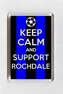 Keep Calm And Support Football Fridge Magnet - Rochdale