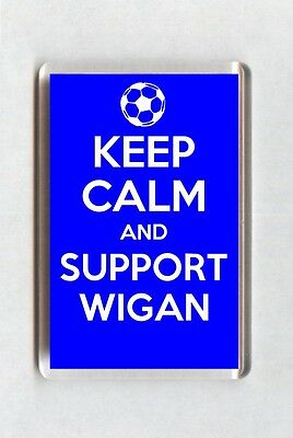 Keep Calm And Support Football Fridge Magnet - Wigan Athletic